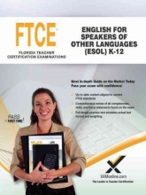 Wynne, Sharon A. FTCE English for Speakers of Other Languages (ESOL) K-12