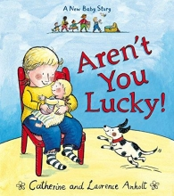 Catherine Anholt, Laurence Anholt & Aren`t You Lucky!