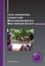 Kasper Juffermans Local Languaging, Literacy and Multilingualism in a West African Society