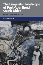 Liesel Hibbert The Linguistic Landscape of Post-Apartheid South Africa