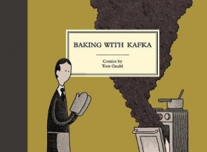 Gauld, Tom Gauld*Baking with Kafka