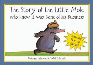 Werner Holzwarth The Story of the Little Mole (Plop-up Edition) New Edition