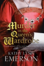 Emerson, Kathy Lynn Murder in the Queen`s Wardrobe: An Elizabethan Spy Thriller