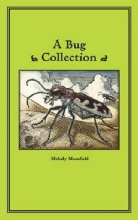 Mansfield, Melody A Bug Collection