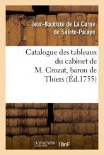 La Curne de Sainte-Palaye, Jean-Baptiste Catalogue Des Tableaux Du Cabinet de M. Crozat, Baron de Thiers
