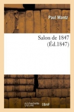 Mantz, Paul Salon de 1847, (Éd.1847)