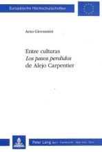Giovannini, Arno Entre Culturas: Los Pasos Perdidos de Alejo Carpentier
