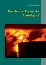 Rehe, Alexander Das absurde Theater der Apokalypse 7