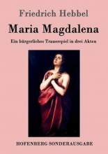 Friedrich Hebbel Maria Magdalena