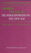 Schlichting, Wolfhart Christus und das All - Die Herausforderung des New Age