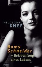 Knef, Hildegard Romy Schneider - Betrachtungen eines Lebens