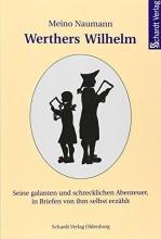 Naumann, Meino Werthers Wilhelm