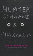 Hengstler, Steff Hummerschwanz & Cha, Cha, Cha