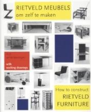 J. Niemeijer P. Drijver, Rietveld meubels om zelf te maken = How to construct Rietveld furniture