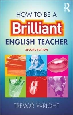 Trevor (University of Worcester, UK) Wright,How to be a Brilliant English Teacher