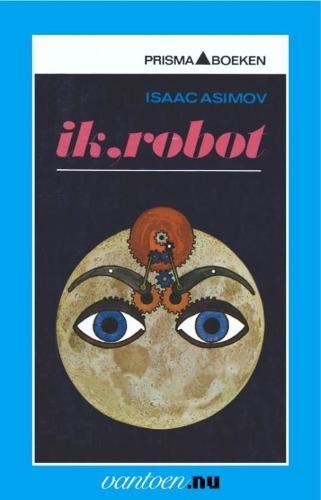 Isaac Asimov,Ik, robot