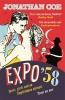 Coe, Jonathan, Expo 58