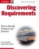 Alexander, Ian, Beus�Dukic, Ljerka, Discovering Requirements
