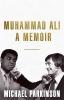 <b>Parkinson, Michael</b>,Parkinson*Muhammad Ali: A Memoir