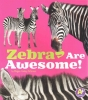 Peterson, Megan Cooley, Zebras Are Awesome!