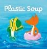 <b>Judith  Koppens, Andy  Engel</b>,Plastic Soup