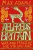Max Adams , Aelfred`s Britain