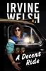 Irvine Welsh, Decent Ride