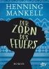 Mankell, Henning, Der Zorn des Feuers