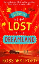 Ross Welford , When We Got Lost in Dreamland