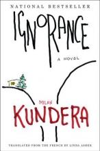 Kundera, Milan,   Asher, Linda Ignorance