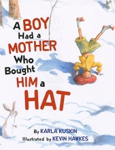 Kuskin, Karla A Boy Had a Mother Who Bought Him a Hat