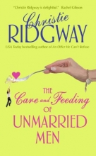 Ridgway, Christie The Care and Feeding of Unmarried Men