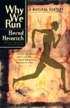 Heinrich, Bernd Why We Run