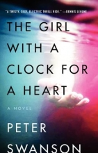 Swanson, Peter The Girl With a Clock for a Heart