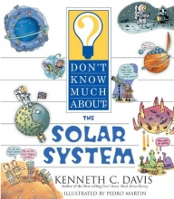 Davis, Kenneth C. Don`t Know Much About the Solar System