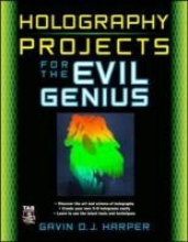 Harper, Gavin D. J. Holography Projects for the Evil Genius