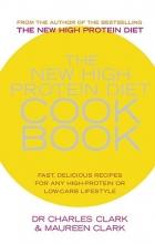 Dr. Charles Clark,   Maureen Clark The New High Protein Diet Cookbook