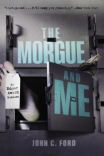 Ford, John C. The Morgue and Me