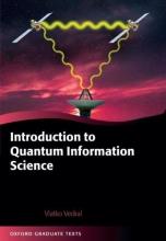 Vlatko (Centenary Professor of Quantum Information, University of Leeds) Vedral Introduction to Quantum Information Science