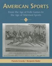 Grundy, Pamela,   Rader, Benjamin G. American Sports
