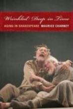 Charney, Maurice Wrinkled Deep in Time - Aging in Shakespeare
