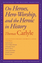 Carlyle, Thomas On Heroes, Hero-Worship, and the Heroic in History