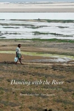 Lahiri-dutt, Kuntala Dancing with the River - People and Life on the Chars of South Asia