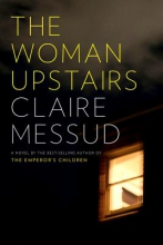 Messud, Claire The Woman Upstairs