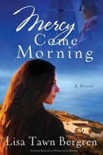 Bergren, Lisa Tawn Mercy Come Morning