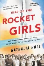 Holt, Nathalia Rise of the Rocket Girls