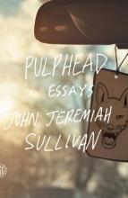 Sullivan, John Jeremiah Pulphead