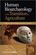 Ron Pinhasi,   Jay T. Stock Human Bioarchaeology of the Transition to Agriculture