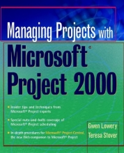 Lowery, Gwen Managing Projects With Microsoft Project 2000