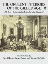 Lewis, Arnold The Opulent Interiors of the Gilded Age